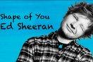 """Ed Sheeran từng cân nhắc để ca sĩ nổi tiếng này hát """"Shape of You"""""""