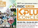 MBC Music K-Plus Concert ở Hà Nội tháng 3/2017