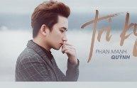 """Phan Mạnh Quỳnh chính thức tung MV """"Tri kỷ"""""""