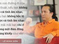 """Những phát ngôn """"cộp mác"""" Lê Minh Sơn trên ghế nóng Sing My Song"""