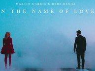 """""""In The Name Of Love"""" – Bạn sẽ đi bao xa nhân danh tình yêu??"""