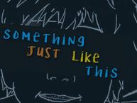 """""""Something Just Like This"""" – Các cô gái không cần siêu nhân, họ chỉ cần hôn!"""