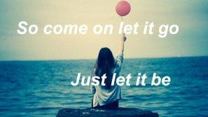 """""""Let It Go"""" - Học cách yêu thương, học cách buông bỏ"""