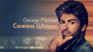 "George Michael & Wham - Linh hồn đã mất từ sau ""Careless Whisper"""