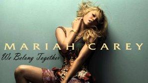 """We belong together"" - Mariah Carey: Bản hit của thập kỷ!"