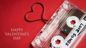 Những ca khúc quốc tế cực hay cho tình nhân trong mùa Valentine