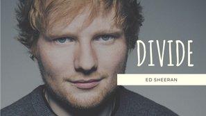 """""""Divide"""" – album tình yêu của kẻ viễn chinh Ed Sheeran"""