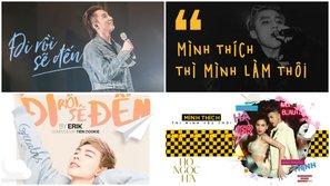 Điểm mặt những bản hit Vpop khởi nguồn từ câu cửa miệng tạo trend của Sơn Tùng