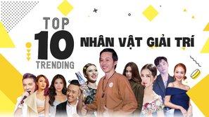 Điểm danh 10 sao Việt hot nhất Internet tại VN tuần qua