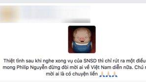 'Thuyết âm mưu' của fan Việt: Phillip Nguyễn đòi mời ai về Việt Nam là nghệ sĩ đó... có chuyện?