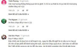 Fan Chi Pu 'ào ạt' dislike MV mới của Văn Mai Hương, mắng chửi không thương tiếc