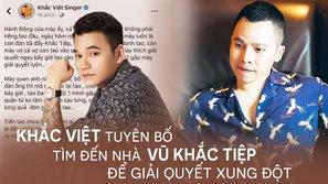 Sau lần dằn mặt trên MXH, Khắc Việt đã tìm đến tận chung cư của Vũ Khắc Tiệp